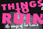 Things to Ruin: the Songs of Joe Iconis