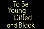 To Be Young Gifted & Black