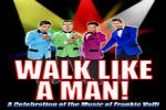 Walk Like A Man!