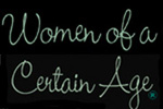 Women of a Certain Age®