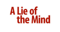 A Lie of the Mind Tickets - Boston
