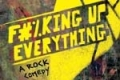 F#%king Up Everything Tickets - Off-Broadway