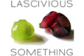 Lascivious Something Tickets - Chicago