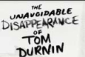 The Unavoidable Disappearance of Tom Durnin Tickets - Off-Broadway