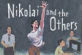 Nikolai and the Others Tickets - Off-Broadway