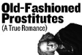 Old-Fashioned Prostitutes (A True Romance) Tickets - Off-Broadway