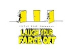 Laugh Your Farce Off