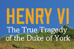 Henry VI - The True Tragedy of the Duke of York