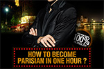 How to become a Parisian in one hour!