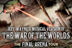 The War of the Worlds The Final Arena Tour