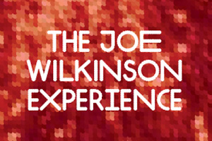 Joe Wilkinson The Joe Wilkinson Experience