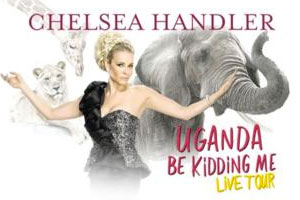 Chelsea Handler: Uganda be Kidding Me