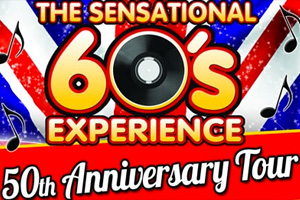 The Sensational 60's Experience 50th Anniversary