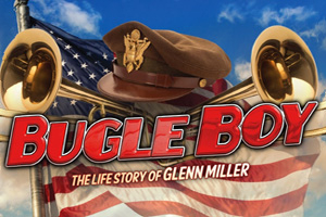 Bugle Boy - The Story of Glenn Miller