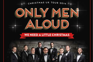 Only Men Aloud! We Need a Little Christmas