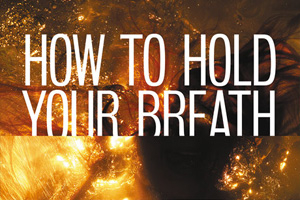 How to Hold Your Breath