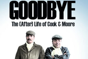 Goodbye - The (After) Life of Cook & Moore
