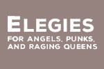Elegies For Angels, Punks and Raging Queens