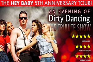 An Evening of Dirty Dancing The Tribute Show