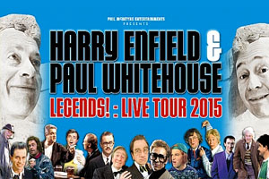 Harry Enfield & Paul Whitehouse - Legends UK Tour
