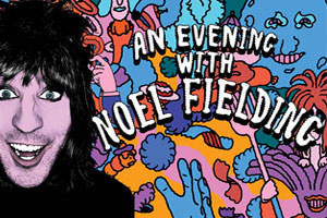 Noel Fielding - An Evening with Noel Fielding