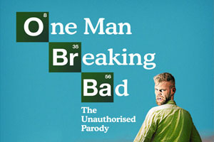 One Man Breaking Bad - The Unauthorised Parody