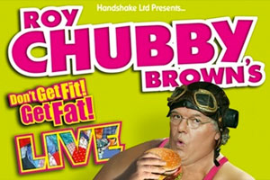 Roy 'Chubby' Brown - Don't Get Fit, Get Fat