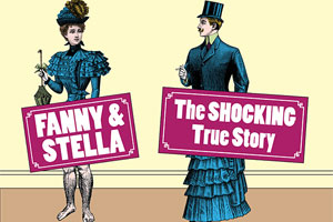 Fanny & Stella: The Shocking True Story