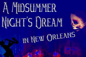 A Midsummer Night's Dream in New Orleans