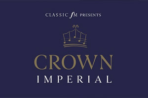 Classic FM's Crown Imperial