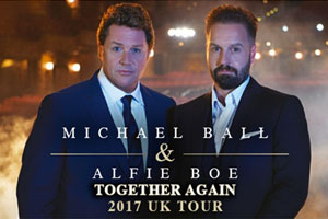 Michael Ball and Alfie Boe - The Together Tour