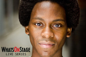 WhatsOnStage Live: Tyrone Huntley
