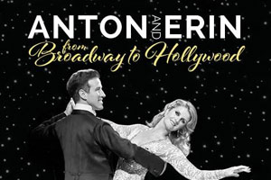 Anton and Erin - From Hollywood to Broadway
