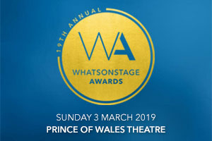19th Annual WhatsOnStage Awards