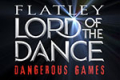 Lord of the Dance: Dangerous Games Tickets - Bristol