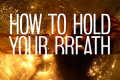 How to Hold Your Breath Tickets - Off-West End
