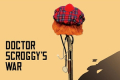 Doctor Scroggy's War Tickets - Off-West End