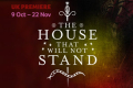 The House That Will Not Stand Tickets - Off-West End