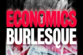 Economics Burlesque Tickets - Off-West End