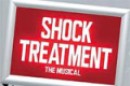 Shock Treatment Tickets - Off-West End