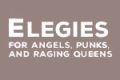 Elegies For Angels, Punks and Raging Queens Tickets - London