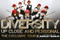Diversity - Up Close and Personal - The Exclusive Tour 2015 Tickets - Edinburgh