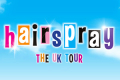 Hairspray Tickets - Edinburgh