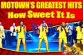 Motown's Greatest Hits - How Sweet it Is Tickets - Darlington
