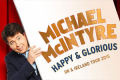 Michael McIntyre Happy and Glorious Tickets - Cardiff