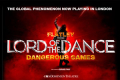 Lord of the Dance - Dangerous Games Tickets - London