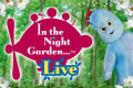 In the Night Garden Live Tickets - London