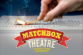 Matchbox Theatre: An Evening of Short Entertainments Tickets - London