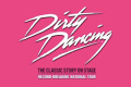 Dirty Dancing Tickets - Norwich