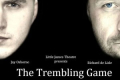 The Trembling Game Tickets - London